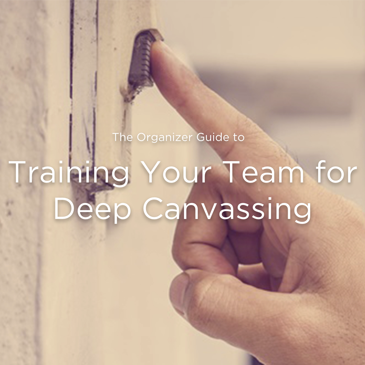 Deep Canvassing Guide